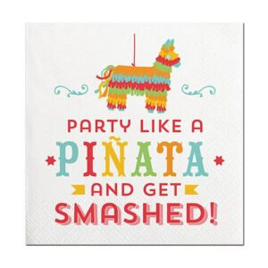 party like a pinata and get smashed cocktail napkins - beverage napkins for sale online