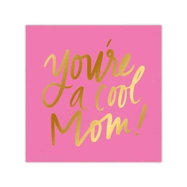 YOU'RE A COOL MOM NAPKIN - NAPKINS FOR SALE ONLINE